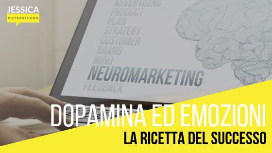 Dopamina ed emozioni : La ricetta del successo
