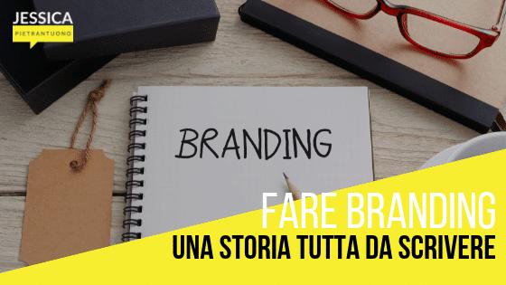Fare branding: una storia tutta da scrivere