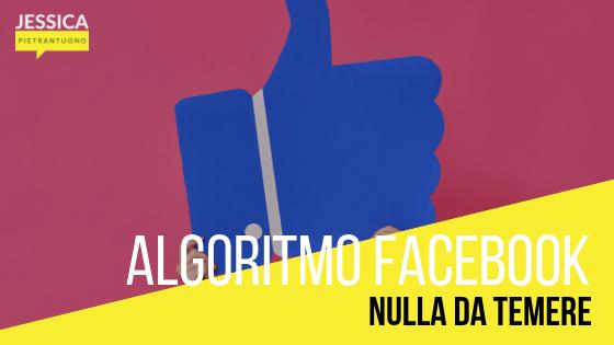 Algoritmo di Facebook : Nulla da temere